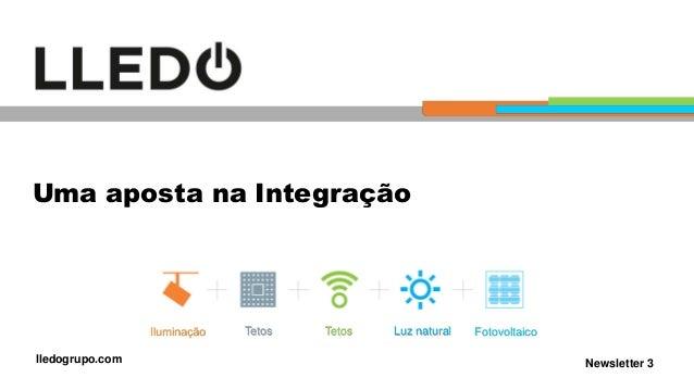 Newsletter 3 Uma aposta na Integração lledogrupo.com Iluminação Tetos Tetos Luz natural Fotovoltaico