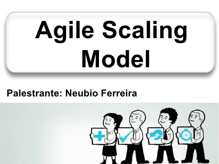 JORNADA TÉCNICA DA TI             Agile Scaling                 ModelPalestrante: Neubio Ferreira