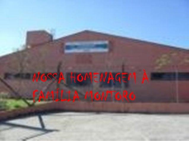 NOSSA HOMENAGEM À FAMÍLIA MONTORO