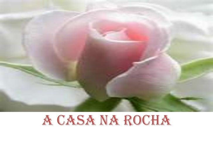 A CASA NA ROCHA