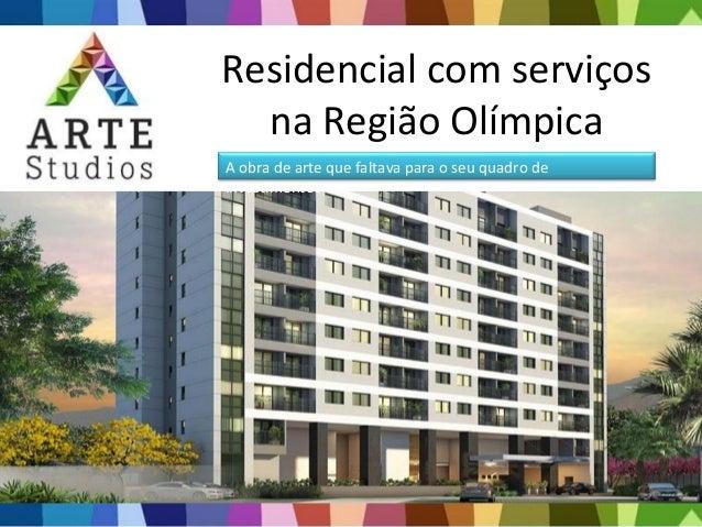 Residencial com serviços na Região Olímpica A obra de arte que faltava para o seu quadro de investimentos