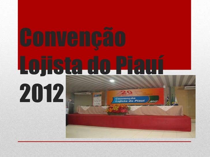 ConvençãoLojista do Piauí2012