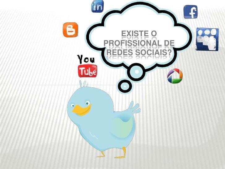 Existe O Profissional de Redes Sociais?<br />