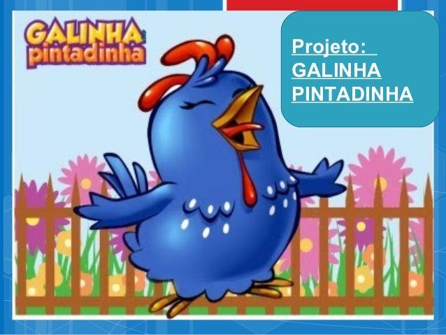 Projeto:GALINHAPINTADINHA