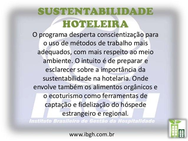 SUSTENTABILIDADE    HOTELEIRAO programa desperta conscientização para   o uso de métodos de trabalho mais adequados, com m...