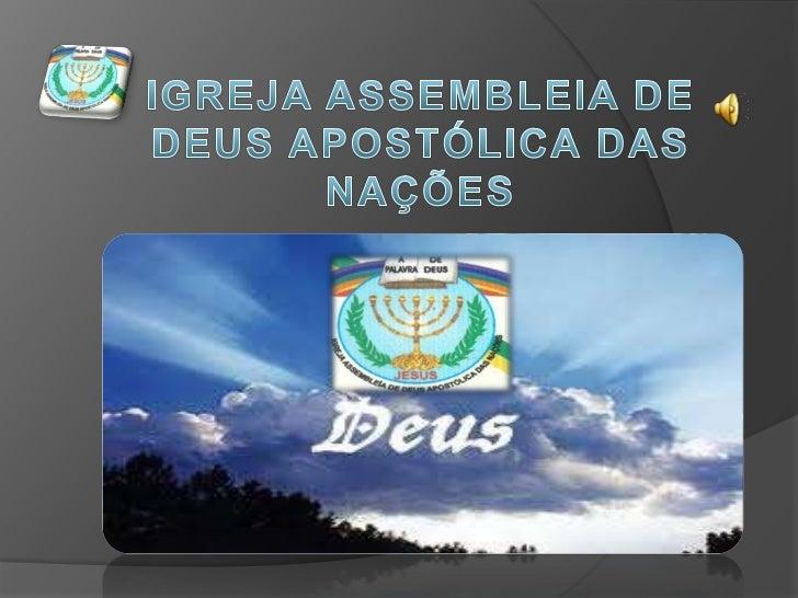 IGREJA ASSEMBLEIA DE DEUS APOSTÓLICA DAS NAÇÕES<br />