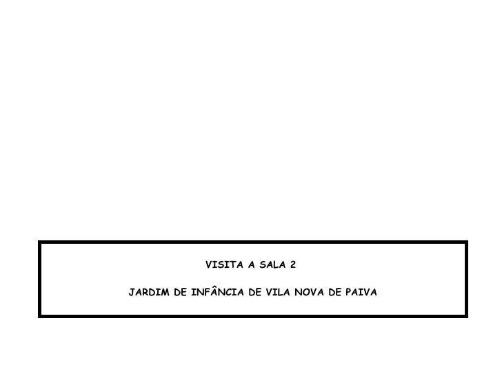 VISITA A SALA 2  JARDIM DE INFÂNCIA DE VILA NOVA DE PAIVA