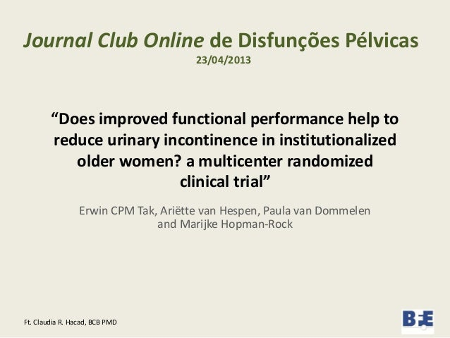 """Does improved functional performance help toreduce urinary incontinence in institutionalizedolder women? a multicenter ra..."