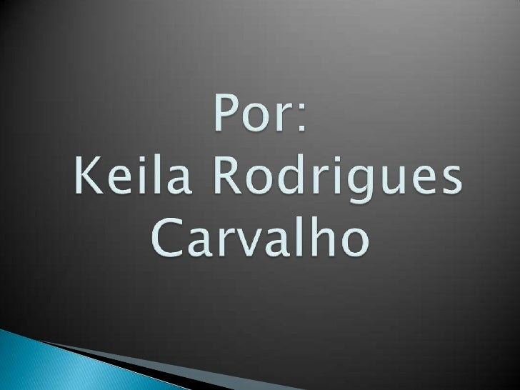 Por:Keila Rodrigues Carvalho<br />