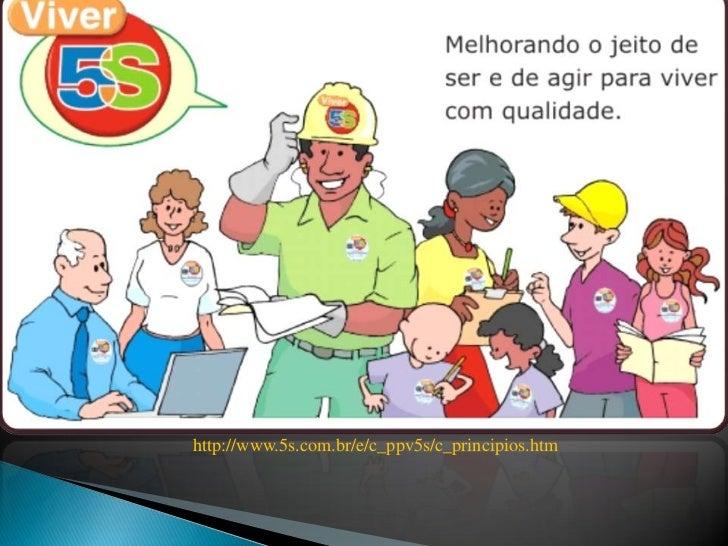 http://www.5s.com.br/e/c_ppv5s/c_principios.htm