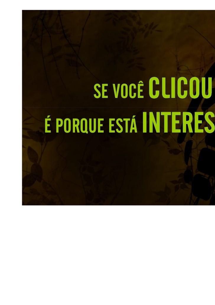 SE VOCÊ CLICOUÉ PORQUE ESTÁ INTERESSADO