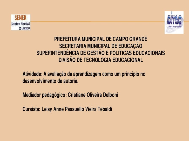 PREFEITURA MUNICIPAL DE CAMPO GRANDE                SECRETARIA MUNICIPAL DE EDUCAÇÃO       SUPERINTENDÊNCIA DE GESTÃO E PO...
