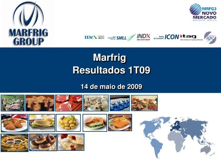 Marfrig Resultados 1T09  14 de maio de 2009