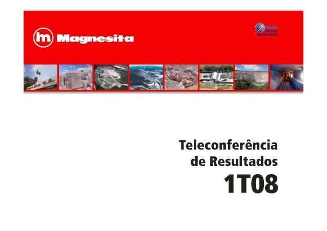 Novo mercado – Em 02/04/08, os acionistas de Magnesita S.A. têm suas ações substituidas pelas de Magnesita Refratários S.A...