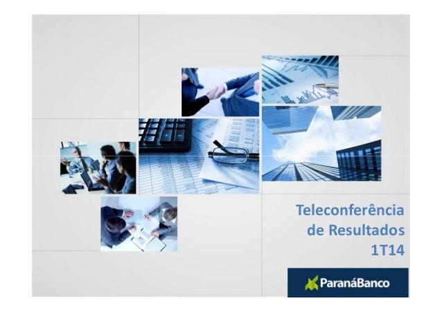 TeleconferênciadeResultados1T14TeleconferênciadeResultados1T14 Teleconferência de Resultados 1T14