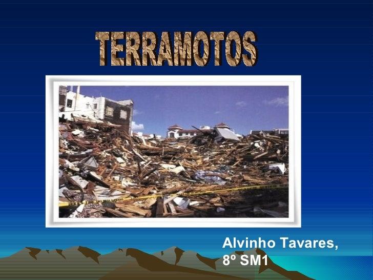 TERRAMOTOS Alvinho Tavares, 8º SM1