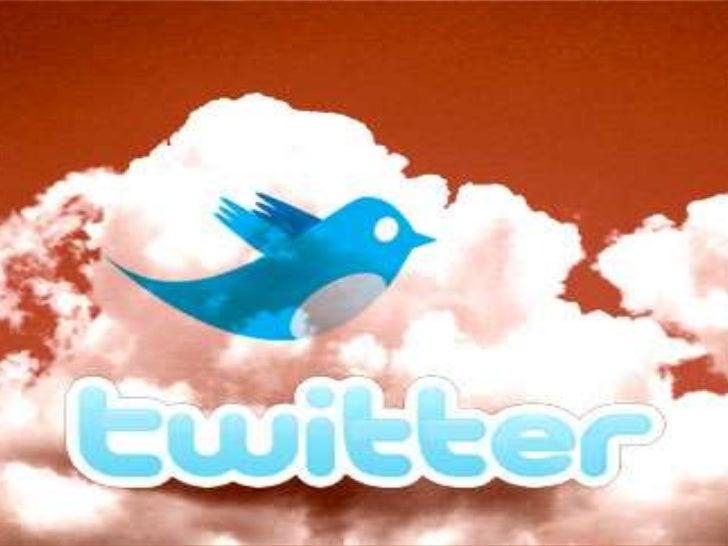 O que é e para que serve o Twitter?• Twitter é uma rede social que consiste em  fazer, mandar ou gostar de tweets, ver fot...