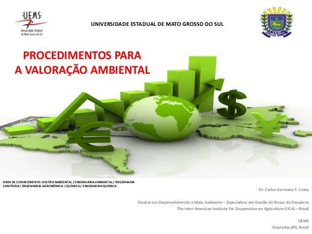 Dr. Carlos Germano F. Costa Doutor em Desenvolvimento e Meio Ambiente – Especialista em Gestão de Riscos de Desastres The ...