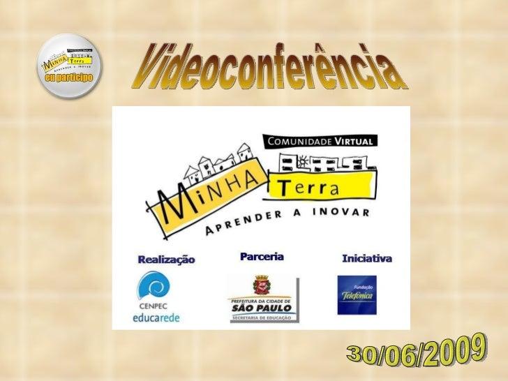 Videoconferência 30/06/2009