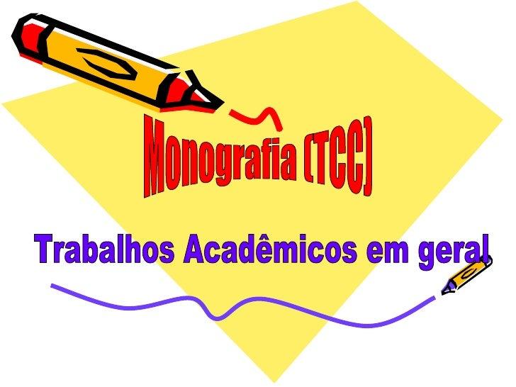 Monografia (TCC) Trabalhos Acadêmicos em geral