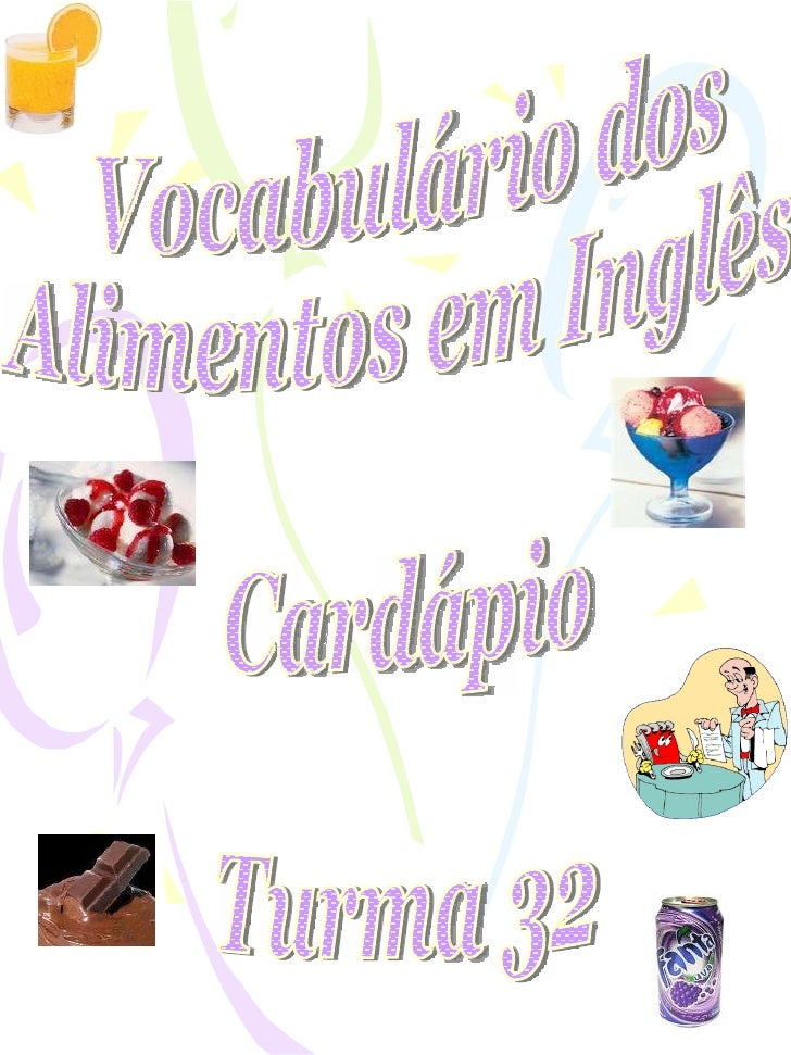 Vocabulário dos Alimentos em Inglês Cardápio Turma 32