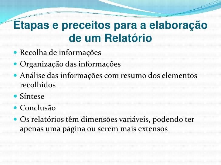 Etapas e preceitos para a elaboração de um Relatório<br />Recolha de informações<br />Organização das informações<br />Aná...