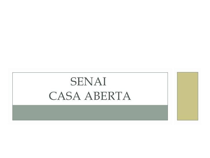 SENAI  CASA ABERTA