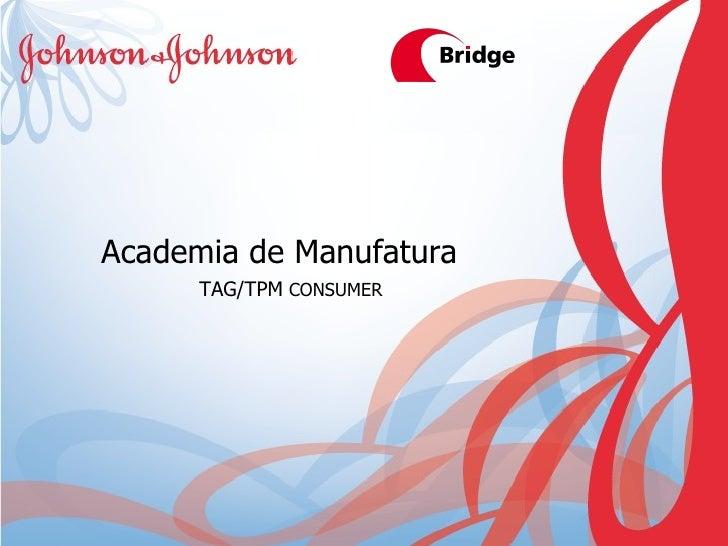 Academia de Manufatura TAG/TPM  CONSUMER