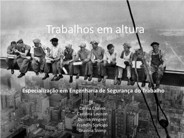 Trabalhos em altura<br />Especialização em Engenharia de Segurança do Trabalho<br />Carina Chaves<br />Carolina Lovison<br...