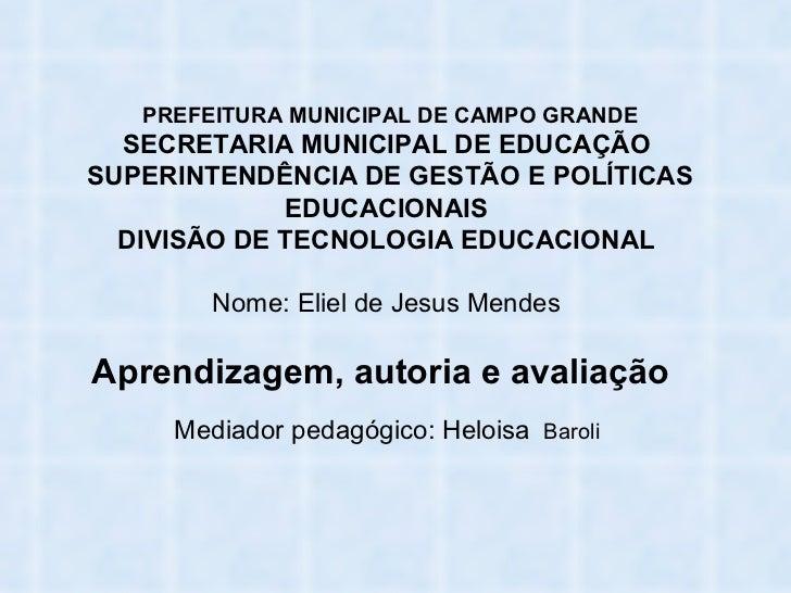 PREFEITURA MUNICIPAL DE CAMPO GRANDE SECRETARIA MUNICIPAL DE EDUCAÇÃO  SUPERINTENDÊNCIA DE GESTÃO E POLÍTICAS EDUCACIONAIS...