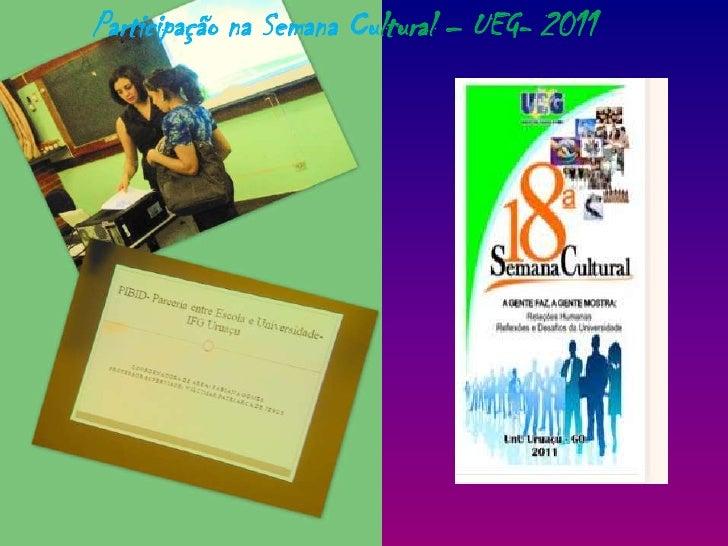 Participação na Semana Cultural– UEG- 2011<br />