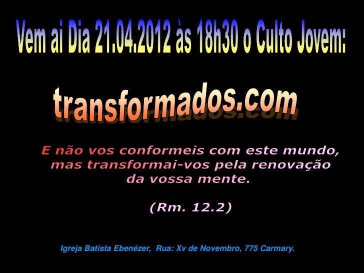 Igreja Batista Ebenézer, Rua: Xv de Novembro, 775 Carmary.