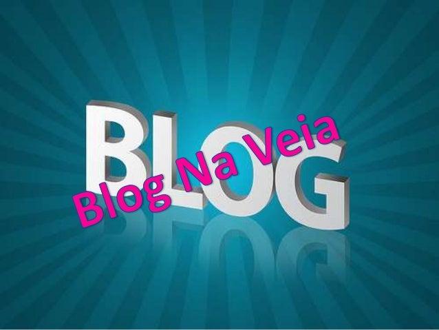 O Que é Blog ? •O blog, ou weblog, é uma das ferramentas de comunicação mais populares da internet. A pessoa que administr...