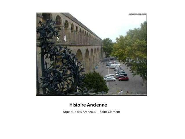 Histoire Ancienne Aqueduc des Archeaux - Saint Clément