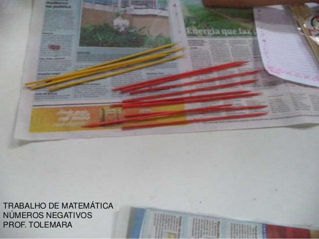 TRABALHO DE MATEMÁTICA NÚMEROS NEGATIVOS PROF. TOLEMARA