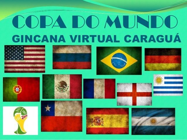 COPA DO MUNDO GINCANA VIRTUAL CARAGUÁ