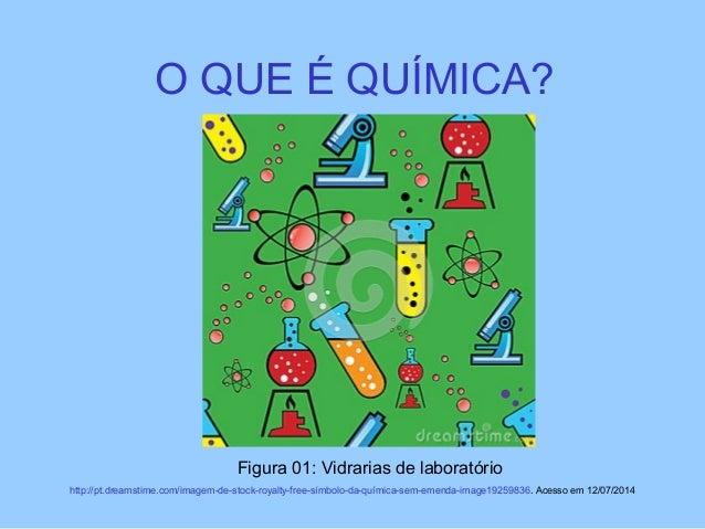 O QUE É QUÍMICA? http://pt.dreamstime.com/imagem-de-stock-royalty-free-símbolo-da-química-sem-emenda-image19259836. Acesso...