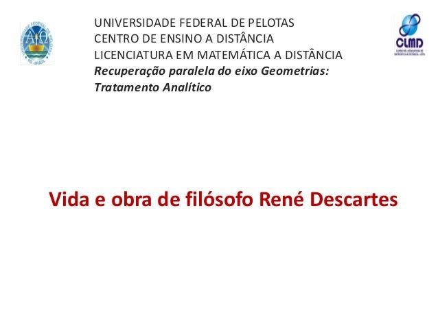 UNIVERSIDADE FEDERAL DE PELOTAS CENTRO DE ENSINO A DISTÂNCIA LICENCIATURA EM MATEMÁTICA A DISTÂNCIA Recuperação paralela d...