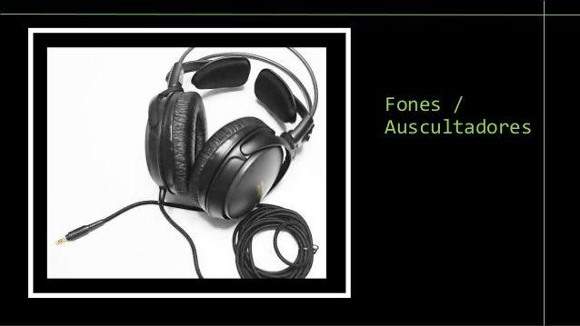Fones /  Auscultadores