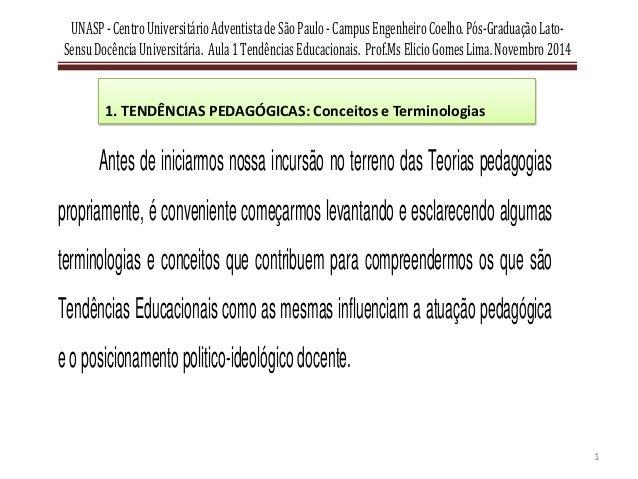 UNASP-CentroUniversitárioAdventistadeSãoPaulo-CampusEngenheiroCoelho.Pós-GraduaçãoLato- SensuDocênciaUniversitária. Aula1T...