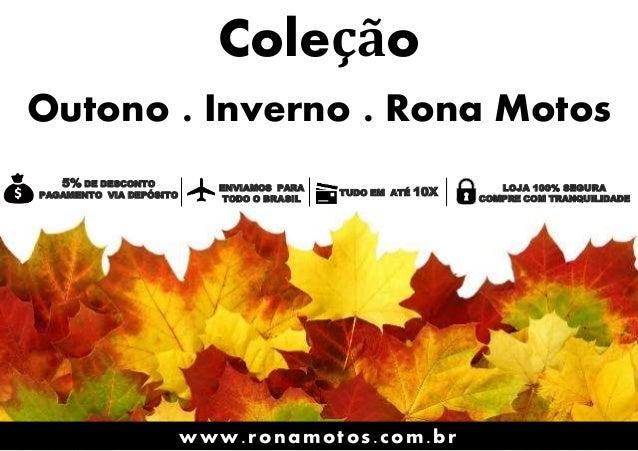 Coleção Outono . Inverno . Rona Motos www.ronamotos.com.br ENVIAMOS PARA TODO O BRASIL TUDO EM ATÉ 10X LOJA 100% SEGURA CO...