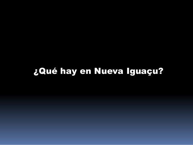 ¿Qué hay en Nueva Iguaçu?