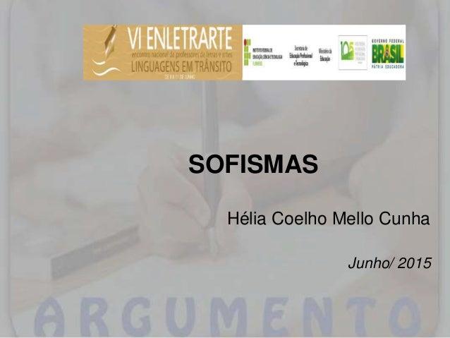 SOFISMAS Hélia Coelho Mello Cunha Junho/ 2015