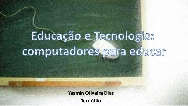 Yasmin Oliveira Dias Tecnófilo
