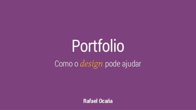 Portfolio Como o pode ajudar Rafael Ocaña