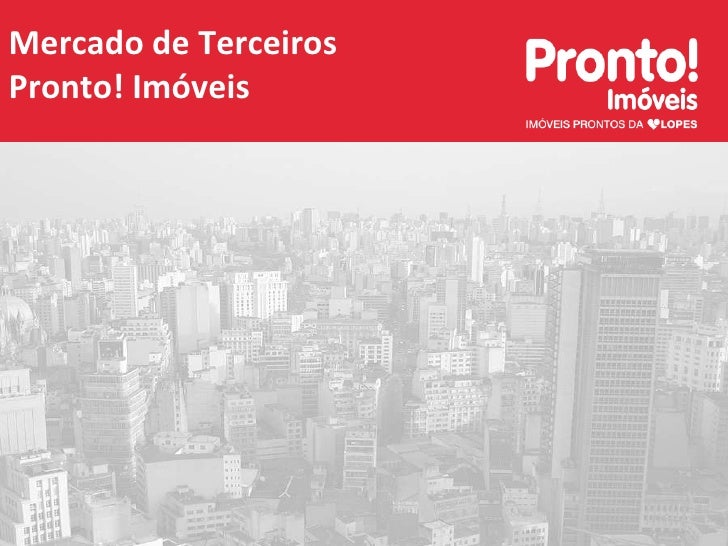 Mercado de Terceiros   Pronto! Imóveis<br />Janeiro de 2009<br />