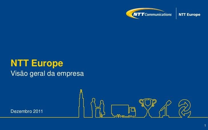 NTT EuropeVisão geral da empresaDezembro 2011                         1