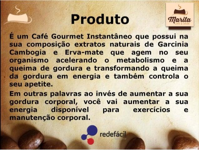 Proposta O Café Marita é um produto de alto consumo que tem aceitação em mais de 95% da população e que é consumido diaria...