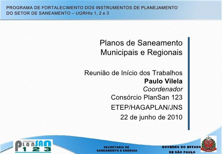 <ul><li>Planos de Saneamento </li></ul><ul><li>Municipais e Regionais </li></ul><ul><li> </li></ul><ul><li>Reunião de Iní...
