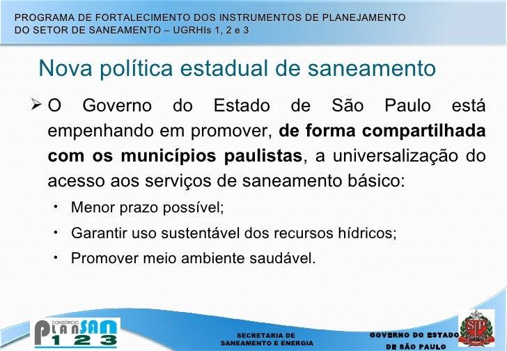 <ul><li>O Governo do Estado de São Paulo está empenhando em promover,  de forma compartilhada com os municípios paulistas ...